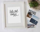 Let's Get Cozy Digital Download Quote Instant Download Instant Print Inspiration