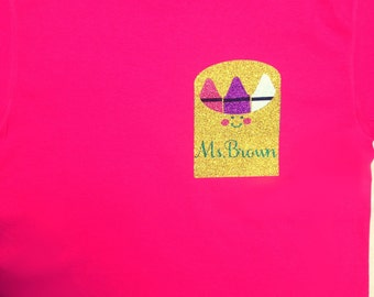 Personalized Teacher Shirt!