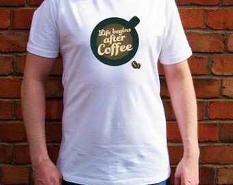 Life Begins After Coffee T Shirt - Coffee Love - Coffee T Shirt - Ok But First Coffee - Life and Coffee - Morning Coffee - Tumblr Coffee