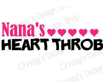 Nana's Heart Throb SVG download for Silhouette machines / Gifts for Nana / Nana SVG and Studio3 print and cut download files / vinyl gifts