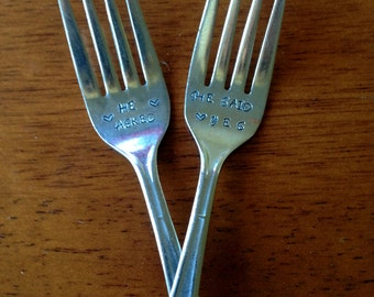 He Asked / She Said Yes Fork Set  for the Bride and Groom ~ Hand Stamped, Unique Wedding / Engagement Gift New or Vintage Flatware Available