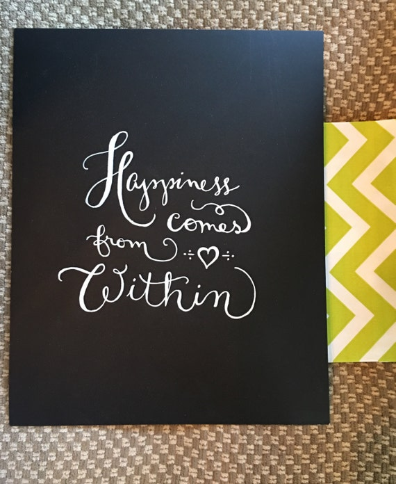 "Custom Calligraphy ""Happiness Comes From Within"" White  Ink Chalkboard Art Print / Heavyweight Chalkboard Paper and Chalk Pen / Frameable /"