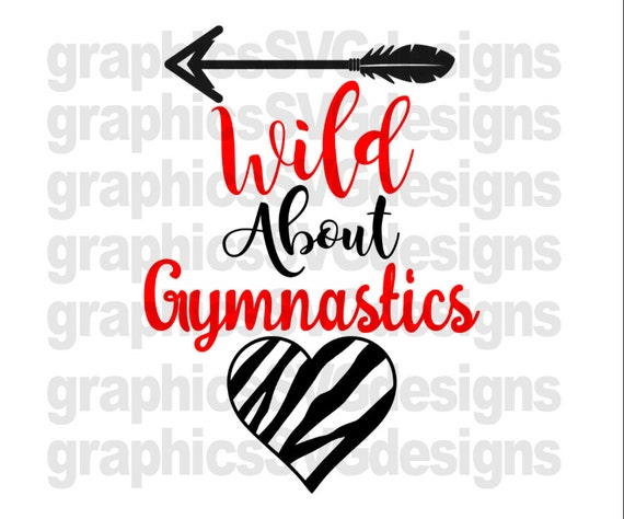 Wild About Gymnastics Svg File For Cricut And Cameo Dxf For