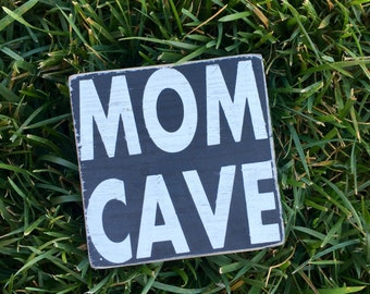 Mom cave- momcave- mom space wood sign