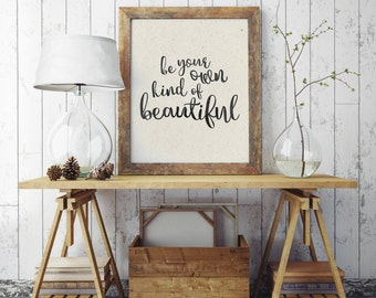 50% OFF SALE Instant Download - Dorm Decor - Printable Art - Be Your Own Kind Of Beautiful - Typographic Print - Inspirational Quote