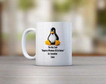 The Box Said Requires Windows 95 So I Installed Linux Mug