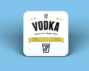 Vodka Because It's Cheaper Than Therapy Drinks Coaster