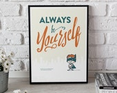 "Art Print - ""Always Be Yourself"" - Typographic poster, kids room wall art giclée print nursery"