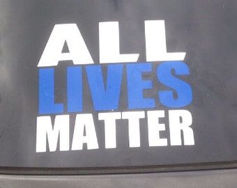 ALL Lives Matter auto window decal