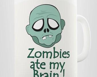 Zombies Ate My Brain Ceramic Tea Mug