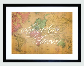 Quote Type Text Graphic Adventure Forever Map Art Print Poster FEHP160