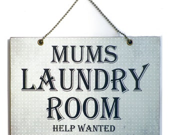 Handmade Wooden ' Mums Laundry Room Help Wanted ' Hanging Sign 202