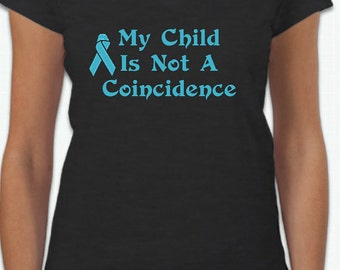 My Child is Not a Coincidence-- ladies v neck