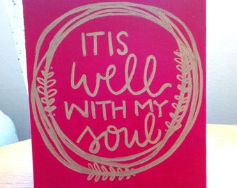 "Hand Lettered/Painted Canvas ""It is well with my soul"" **Can Customize**"