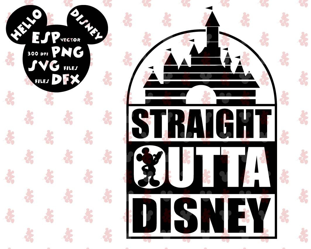 Straight Outta Disney SVG Clipart Disney Cut files Mouse