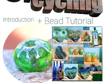Up Cycling Lampwork Bottle Beads Tutorial Vol 1  eBook