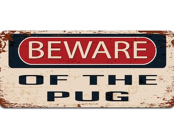 Beware of The Pug | Metal Sign | Vintage Effect