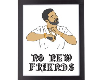 Drake No New Friends Art Print
