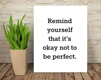 remind yourself it ok not to be perfect wall are quote