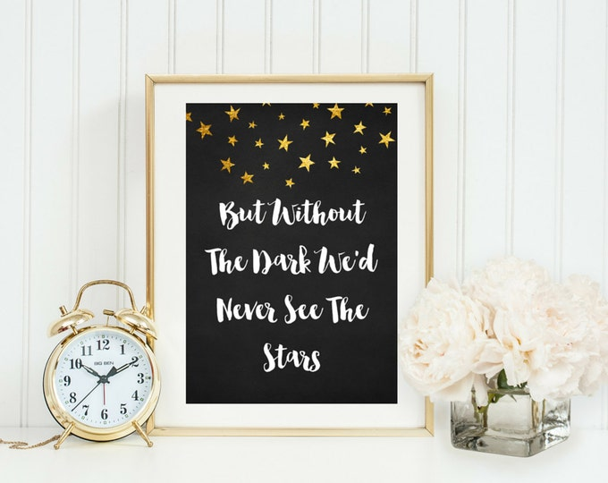 But Without The Dark We'd Never See The Stars | Typographic Print | A4 Printable (Law Of Attraction)