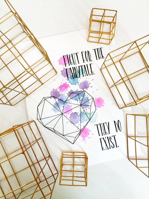 Fairytales Exist | 9 X 12 Bristol Print | Handmade Calligraphy | Watercolor | Geometric | Art | Custom | Wedding Gift