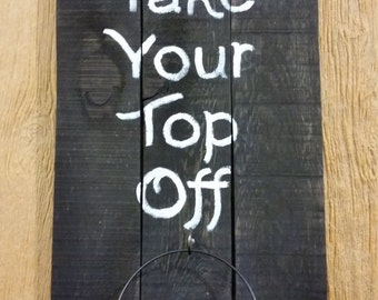 "Man Cave Beer Bottle Opener Sign ""Take Your Top Off"""