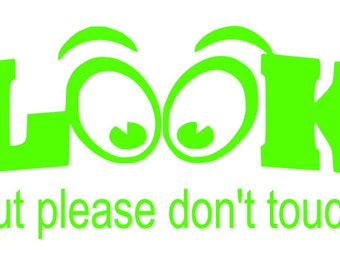 Look But Please Don't Touch | vinyl | car | decal | sticker|