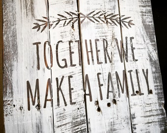 """Distressed Pallet """"Together We Make a Family"""" Sign