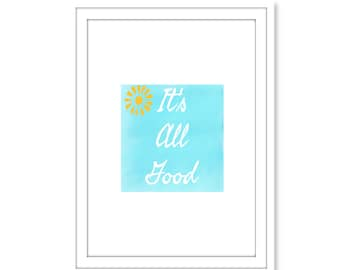 It's All Good, Printable Art, Instant Download, Wall Art, Home Decor, Printable Art