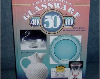 Collectible Glassware from the 40s, 50s & 60s sixth edition