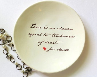 There is no charm equal to tenderness of heart - Jane Austen . Quote . Handmade Ceramic . Ring Dish . Heart . Jewelry Dish