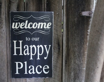 Primitive Wood Sign Welcome to Our Happy Place Patio Porch Deck Decor Welcome Cabin Rustic Happy Boho Bar Decor House Warming