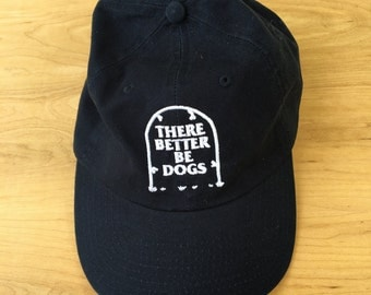 There Better Be Dogs Dad Hat