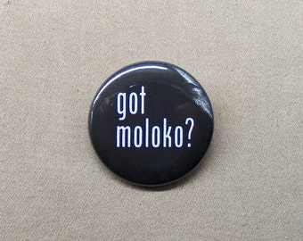 "Got Moloko? Clockwork Orange Parody Mashup Button 1.25"" Kubrick Alex Moloko Plus Droog Horrorshow"