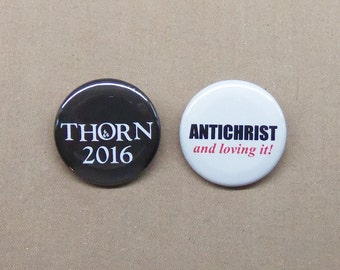 "THORN 2016 & Antichrist And Loving It 1.25"" Buttons Vote Satan Omen Damien 666"