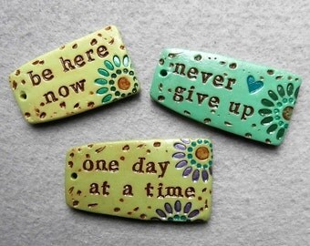 Word Beads/Charms/Dangles - Be Here Now, Never Give Up, One Day at a Time
