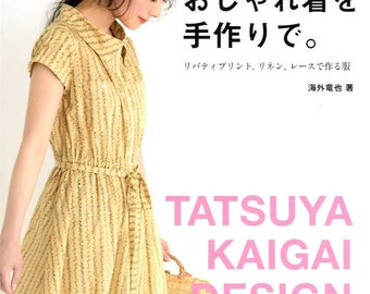 Tatsuya Kaigai Design Dressses and Clothes - Japanese Craft Pattern Book