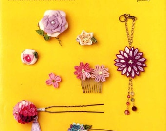 My First TRADITIONAL JAPANESE TSUMAMI Fabric Flowers - Japanese Craft Book