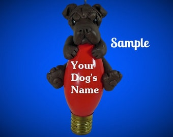 DARK Chocolate Sable Chinese Shar Pei dog Christmas Holidays Light Bulb Ornament Sally's Bits of Clay PERSONALIZED FREE with dog's name