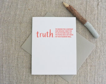 Letterpress Greeting Card - Birthday Card - TRUTHnote - Better Than Friends Who Write on Facebook Wall - TRN-011
