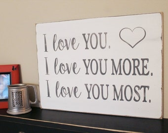 I Love You More Wood Sign Kids Room, Nursery, Love You Most,  Anniversary Gift, Wedding Decor,Valentine's Day, Signs with Sayings