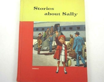 Stories About Sally Vintage 1950s Children's School Reader or Textbook by Ginn and Co.