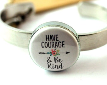 Have Courage and Be Kind Bracelet, Bangle Bracelet, Stackable Bracelet, Magnetic, 3 Bracelets in 1, Courage Gift, Gift for Her, Personalized