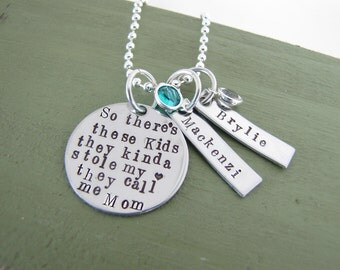 Mother's Necklace, Mother's Day, So there's these Kids,They call Me Mom, Mom To Boys, Girls,, Birthstone ,Personalized Handstamped Necklace
