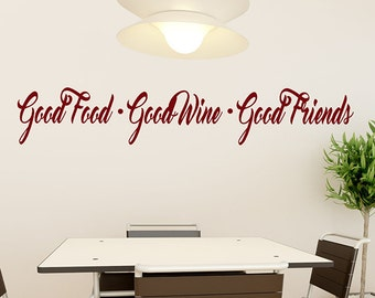 Wine Quotes, Kitchen Decor, Wine Wall Decal, Good Food, Good Wine, Good Friends, Wine drinkers gift, Window decal, Tuscan decorations