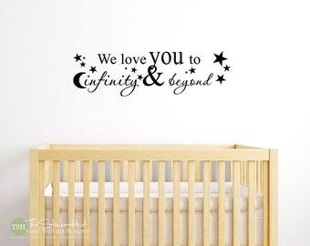 We Love You to Infinity & Beyond - Nursery Decor - Vinyl Lettering - Vinyl Wall Art - Words Decals Graphics Stickers Decals 1890
