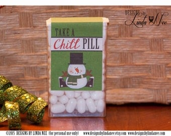 Tic Tac Take a CHILL Pill Plump Snowman - Printable - Party - Craft Fair - Favors - Quote - Party Favors - Candy - Tic Tacs - Label