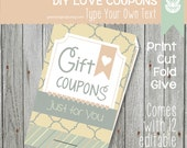 Printable EDITABLE DIY Valentines Day Love Coupons - Gift Coupons, DIY Gift, Instant Gift, Gift Tags, Last Minute Gift, Love Tickets