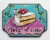 Cake Sign - Piece Of Cake - Food Art