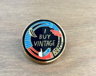 I Buy Vintage enamel lapel pin / eco recycled fashion statement